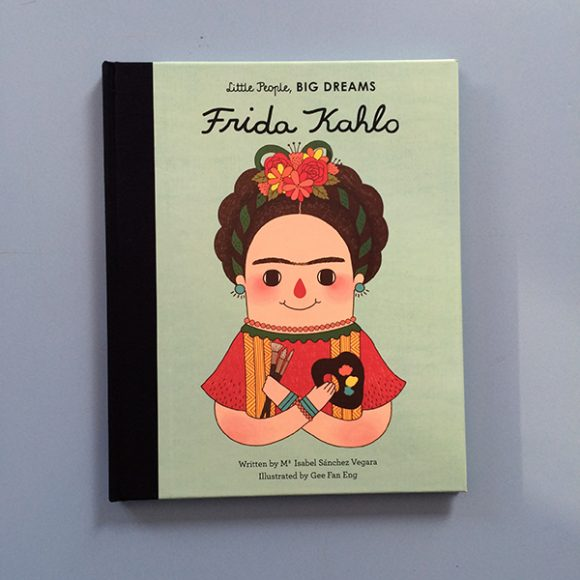 Frida Kahlo – Little People Big Dreams