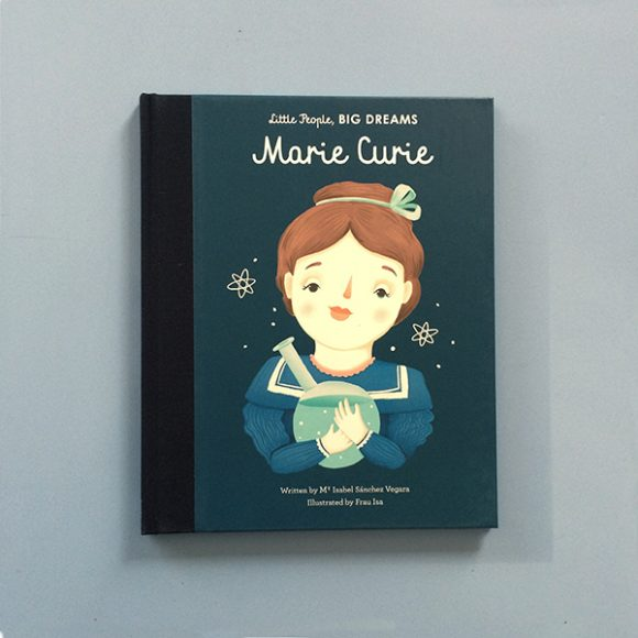 Marie Curie – Little People, Big Dreams
