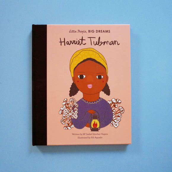 Harriet Tubman – Little People, Big Dreams