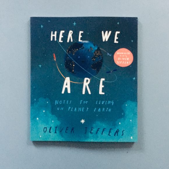 Here We Are; notes for living on planet Earth