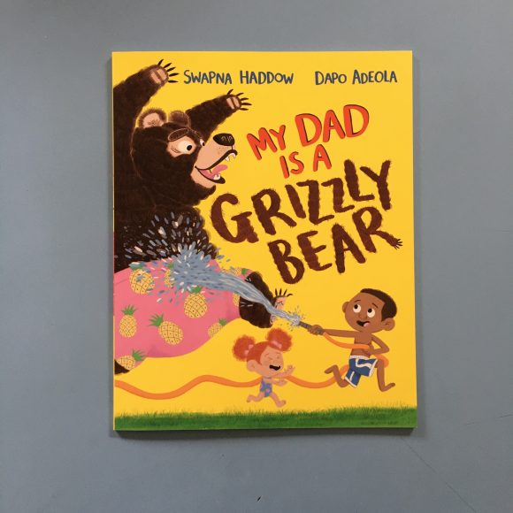 My Dad Is A Grizzly Bear